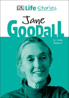 DK Life Stories Jane Goodall by Charlotte Ager