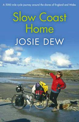 Slow Coast Home: 5, 000 Miles Around the Shores of England and Wales by Josie Dew