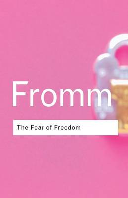 Fear of Freedom by Erich Fromm