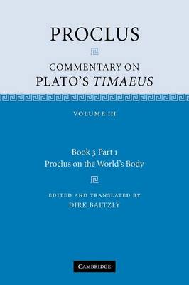 Proclus: Commentary on Plato's Timaeus: Volume 3, Book 3, Part 1, Proclus on the World's Body book