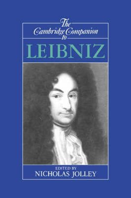Cambridge Companion to Leibniz by Nicholas Jolley