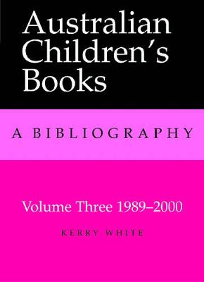 Australian Children's Books Volume 3 by Kerry White