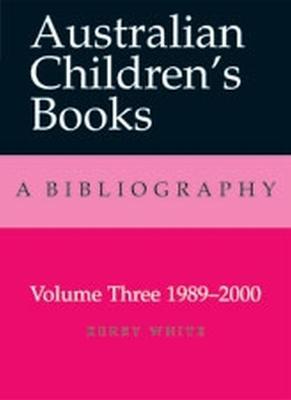 Australian Children's Books Volume 3 by Kerry White