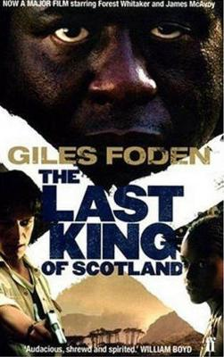 Last King of Scotland by Giles Foden