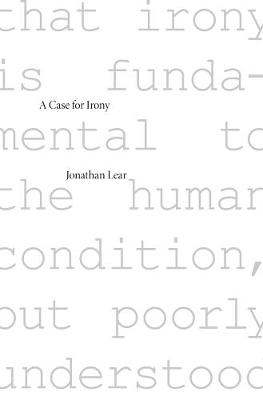 A Case for Irony by Jonathan Lear