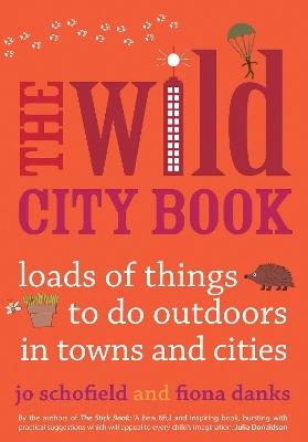 The Wild City Book by Jo Schofield