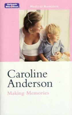 Making Memories by Caroline Anderson
