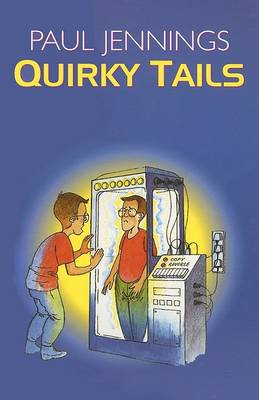 Quirky Tails by Paul Jennings