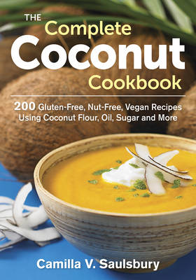 Complete Coconut Cookbook by Camilla V. Saulsbury