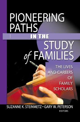 Pioneering Paths in the Study of Families by Gary W. Peterson
