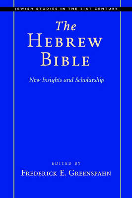 The Hebrew Bible by Frederick E. Greenspahn