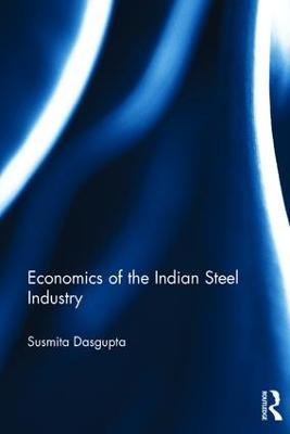 Economics of the Indian Steel Industry book
