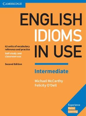 English Idioms in Use Intermediate Book with Answers by Michael McCarthy