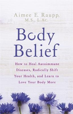 Body Belief by Aimee Raupp