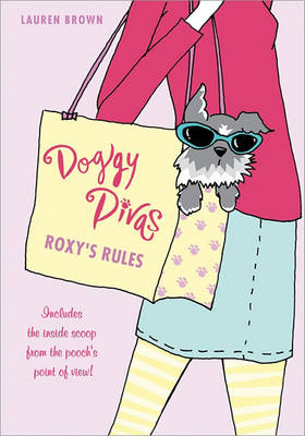 The Doggy Divas: Roxy's Rules by Lauren Brown