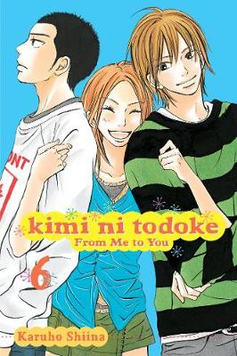 Kimi ni Todoke: From Me to You, Vol. 6 by Karuho Shiina
