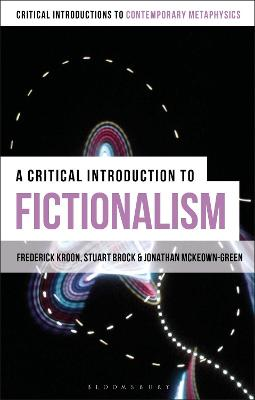 A Critical Introduction to Fictionalism by Professor Frederick Kroon
