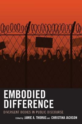 Embodied Difference: Divergent Bodies in Public Discourse book