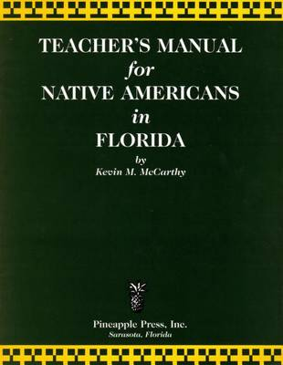 Teachers' Manual for Native Americans in Florida by Kevin M McCarthy
