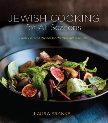 Jewish Cooking for All Seasons by Laura Frankel