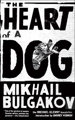 The Heart of a Dog by Mikhail Bulgakov