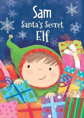 Sam - Santa's Secret Elf by Katherine Sully