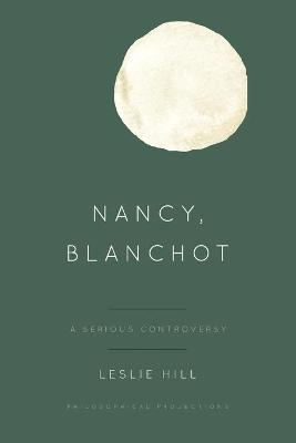 Nancy, Blanchot: A Serious Controversy book