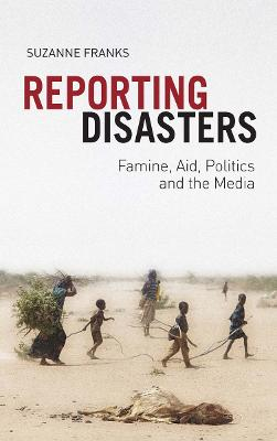 Reporting Disasters by Suzanne Franks