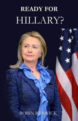 Ready for Hillary? by Robin Renwick