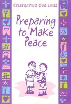 Preparing to Make Peace by Michael Trainor