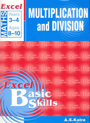 Maths Support Books: Multiplication & Division: Skillbuilder Years 3-4: Years 3 & 4 by A. S. Kalra