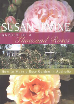 Garden of a Thousand Roses by Susan Irvine