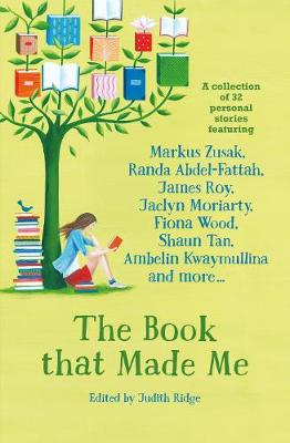 The Book that Made Me by Judith Ridge