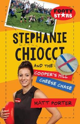 Stephanie Chiocci and the Cooper's Hill Cheese Chase by Matt Porter