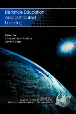 Distance Education and Distributed Learning by Charalambos Vrasidas