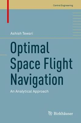 Optimal Space Flight Navigation: An Analytical Approach by Ashish Tewari