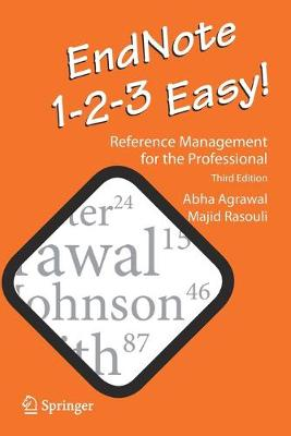 EndNote 1-2-3 Easy!: Reference Management for the Professional by Abha Agrawal