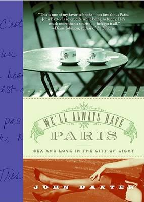 We'll Always Have Paris by John Baxter