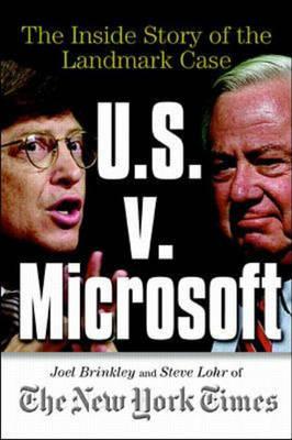 U.S. Vs Microsoft: The Inside Story of the Landmark Trial by Steve Lohr