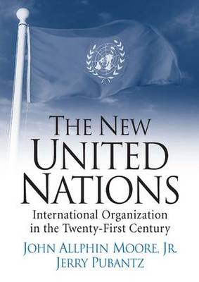 New United Nations by John A. Moore