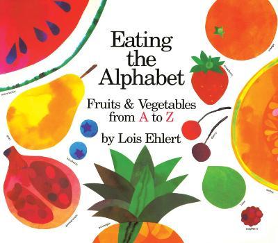 Eating the Alphabet: Lap Size by Lois Ehlert