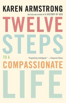 Twelve Steps to a Compassionate Life book
