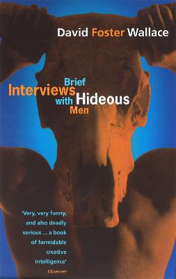 Brief Interviews With Hideous Men by Wallace David Foster