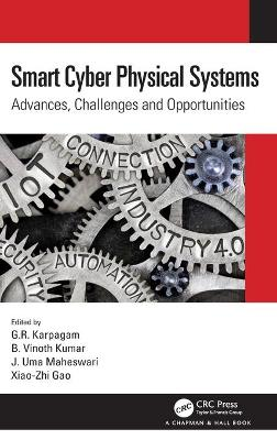 Smart Cyber Physical Systems: Advances, Challenges and Opportunities book