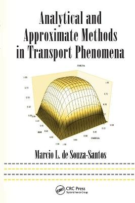 Analytical and Approximate Methods in Transport Phenomena by Marcio L. de Souza-Santos