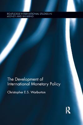 The Development of International Monetary Policy book
