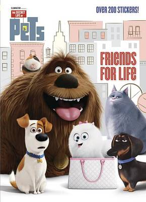 Friends for Life (Secret Life of Pets) by Golden Books