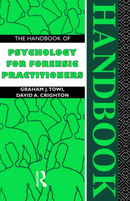Handbook of Psychology for Forensic Practioners by David A. Crighton