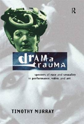 Drama Trauma by Timothy Murray