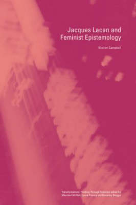 Jacques Lacan and Feminist Epistemology by Kirsten Campbell